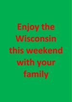 enjoy the wisconsin this weekend with your family