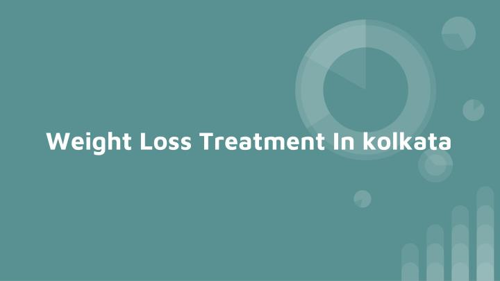 weight loss treatmen t in kolkata n.