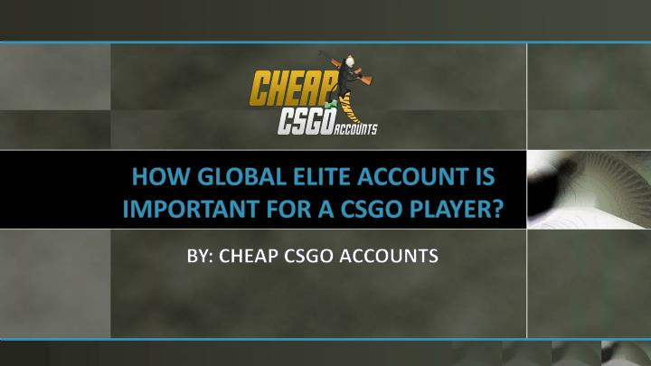 how global elite account is important for a csgo player n.