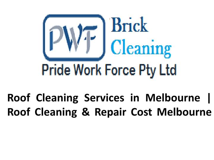 roof cleaning services in melbourne roof cleaning repair cost melbourne n.