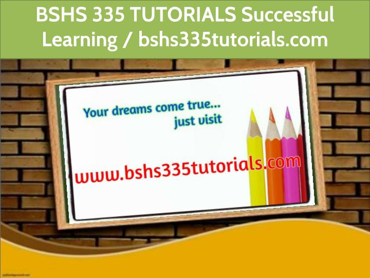 bshs 335 tutorials successful learning n.