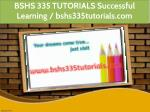 bshs 335 tutorials successful learning