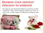 express your deepest feelings to someone