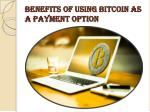 benefits of using bitcoin as a payment option