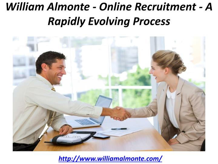 william almonte online recruitment a rapidly evolving process n.