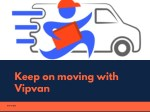 keep on moving with vipvan