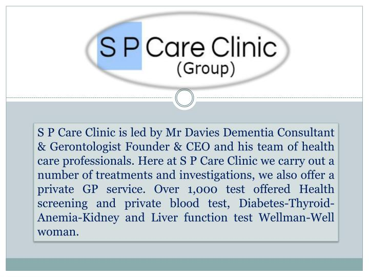s p care clinic is led by mr davies dementia n.