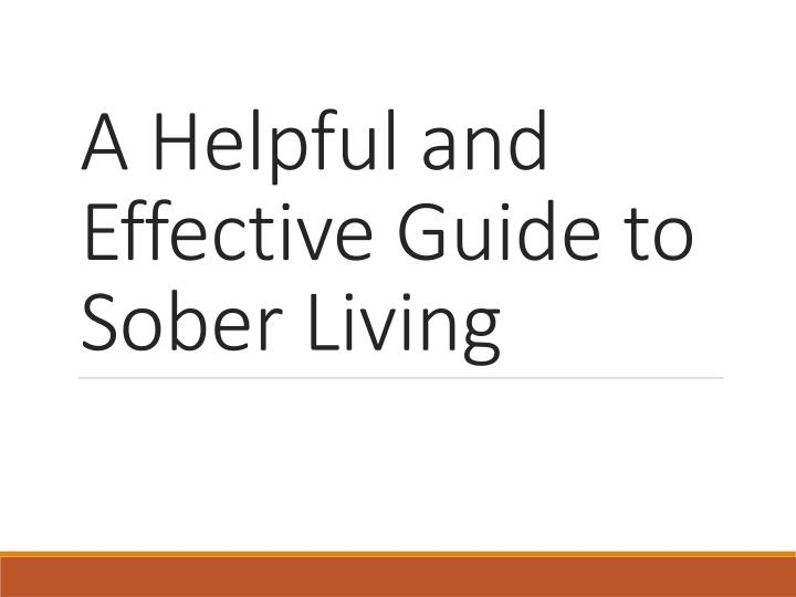 a helpful and effective guide to sober living n.