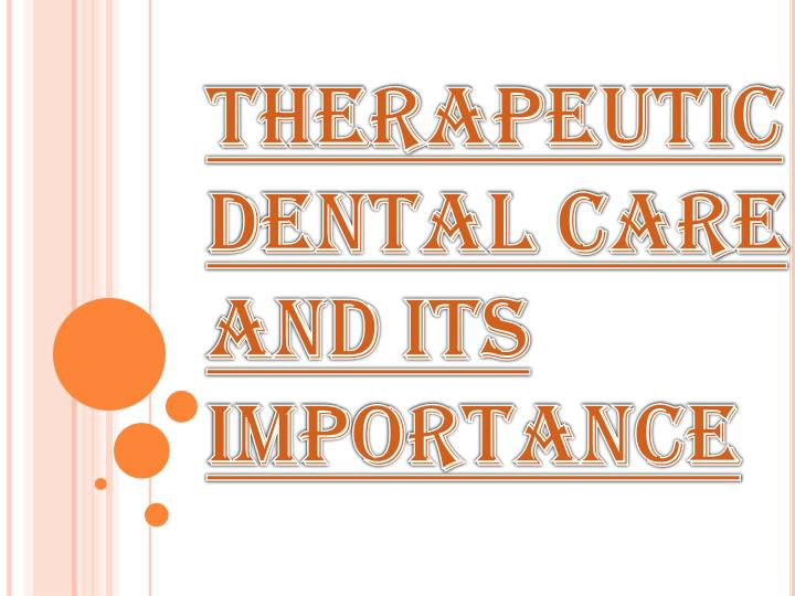 therapeutic dental care and its importance n.