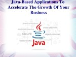 java based applications to accelerate the growth