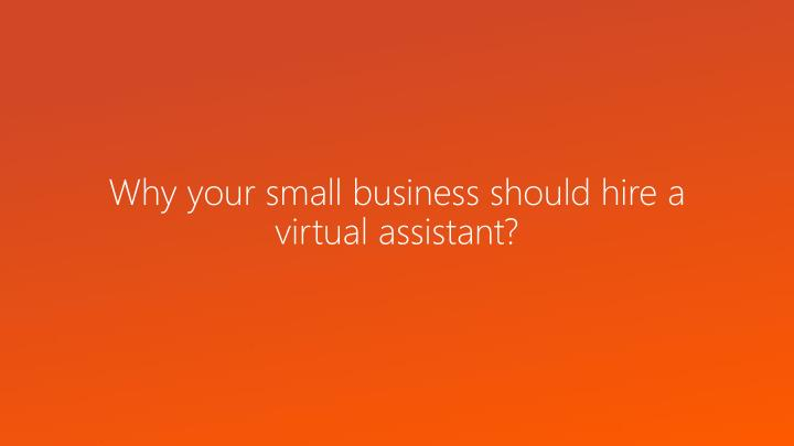 why your small business should hire a virtual assistant n.