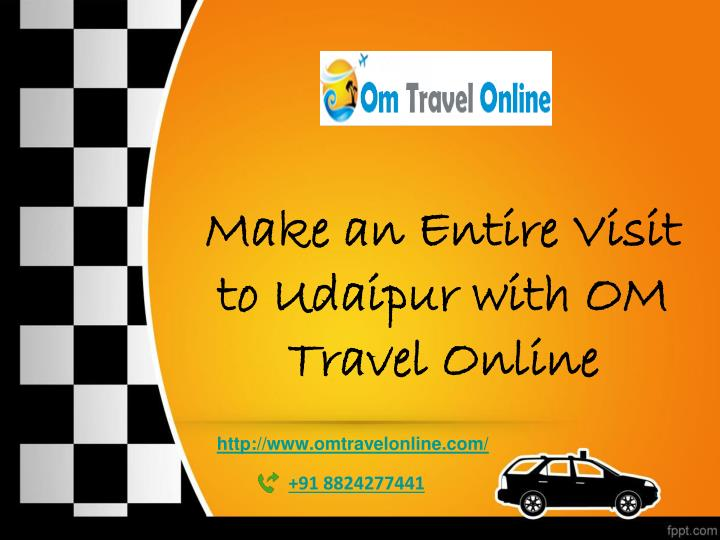make an entire visit to udaipur with om travel online n.