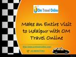 make an entire visit to udaipur with om travel online