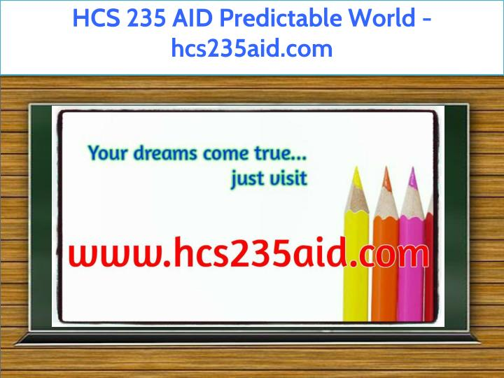 hcs 235 aid predictable world hcs235aid com n.