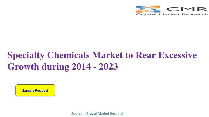 specialty chemicals market to rear excessive growth during 2014 2023 n.