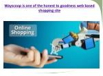wayscoop is one of the honest to goodness web based shopping site 2