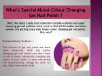 what s special about colour changing gel nail