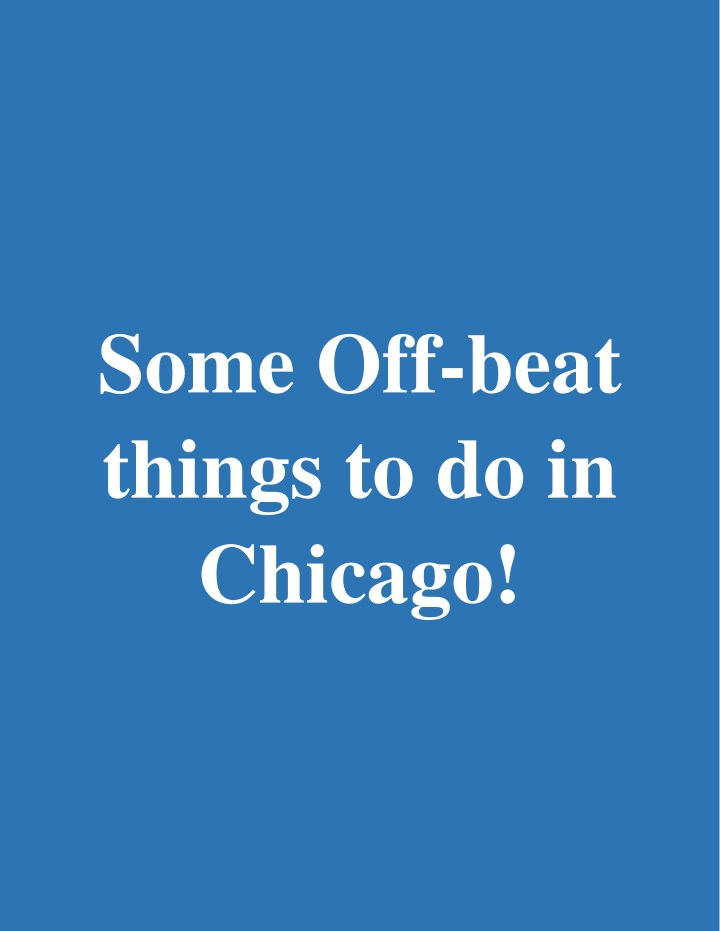 some off beat things to do in chicago n.