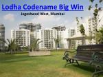 lodha codename big win jogeshwari west mumbai