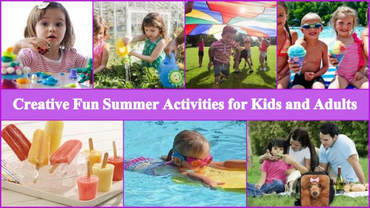 creative fun summer activities for kids and adults n.