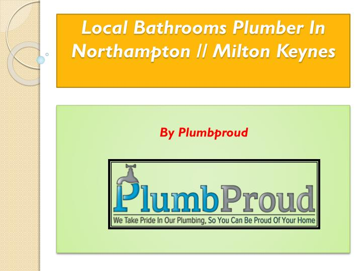 local bathrooms plumber in northampton milton keynes n.