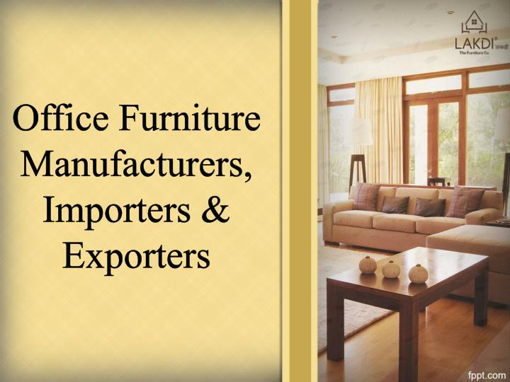 office furniture manufacturers importers exporters n.