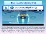 the cool sculpting fat freezing procedure