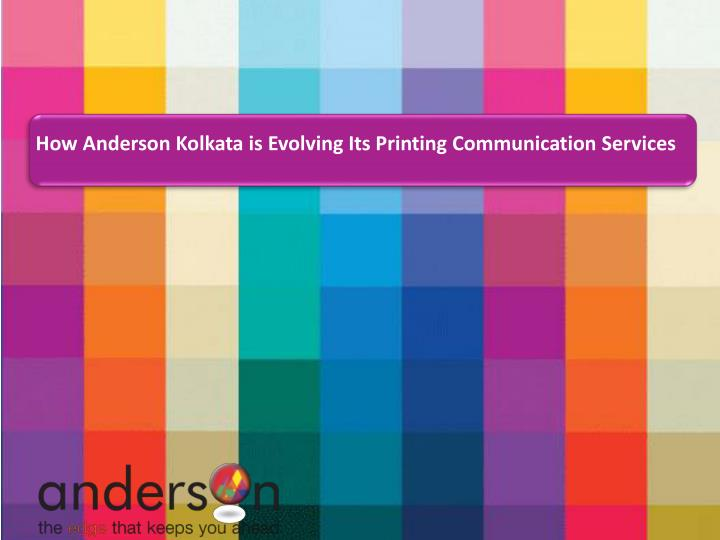 how anderson kolkata is evolving its printing n.