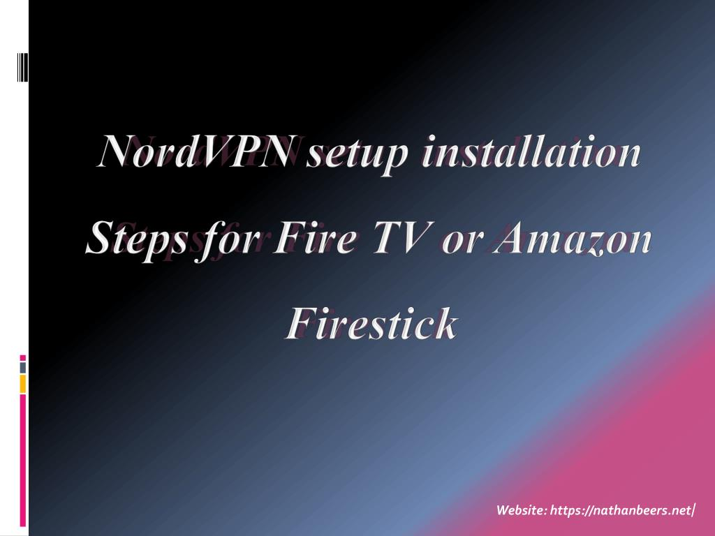 PPT - Nordvpn Setup Installation Steps for Fire TV or Amazon
