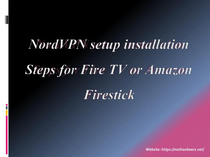 nordvpn setup installation steps for fire tv or amazon firestick n.