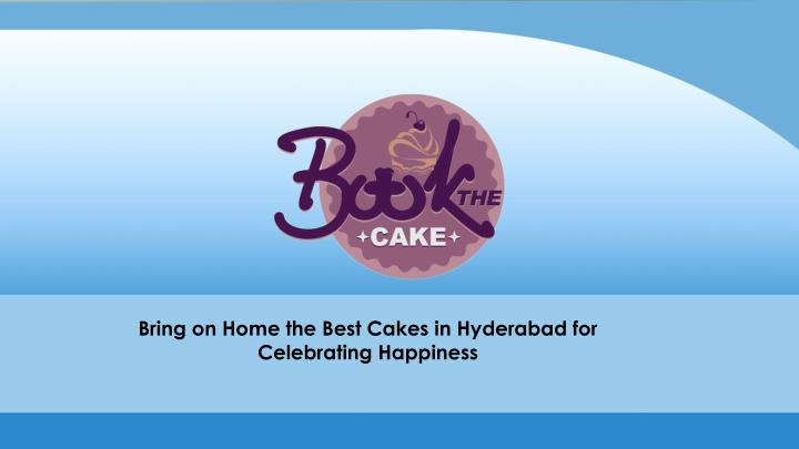 bring on home the best cakes in hyderabad n.