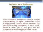 facilitates faster development