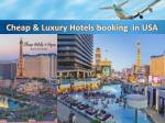 cheap luxury hotels booking in usa