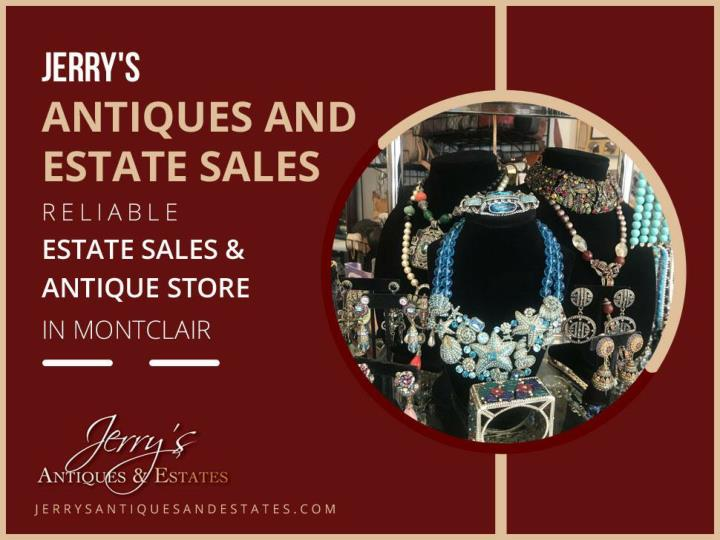 jerry s antiques and estate sales reliable estate sales antique store in montclair n.