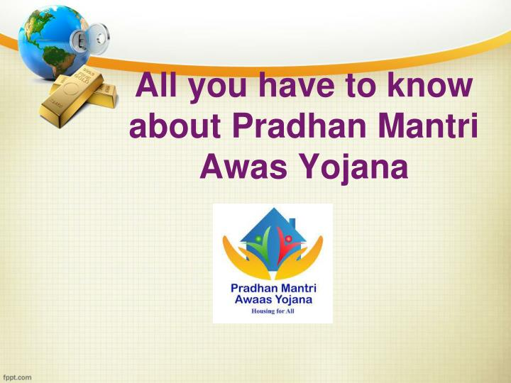 all you have to know about p radhan m antri a was y ojana n.