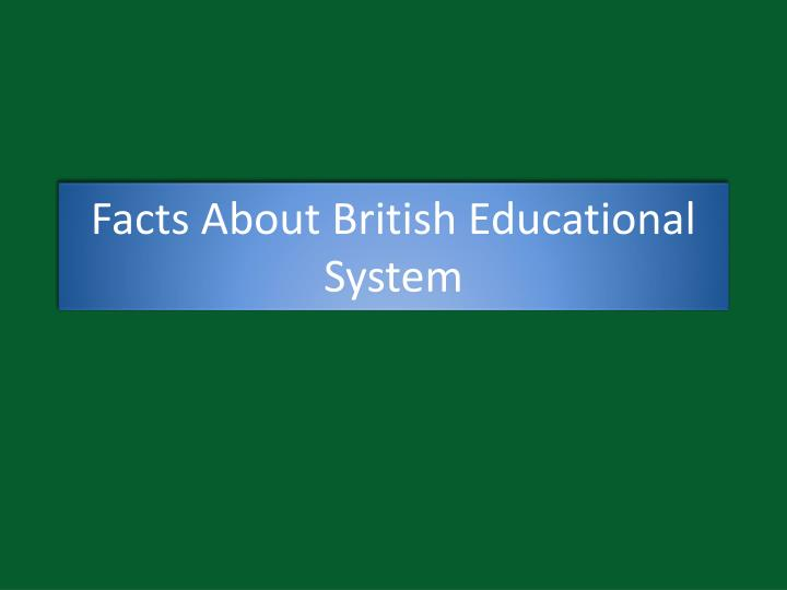 facts about british educational system n.