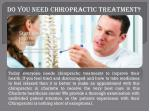 do you need chiropractic treatment
