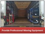provide professional moving equipment