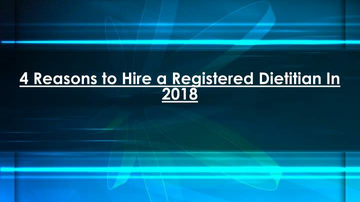 4 reasons to hire a registered dietitian in 2018 n.