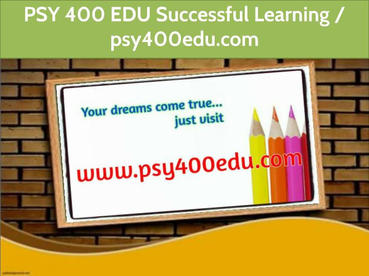 psy 400 edu successful learning psy400edu com n.