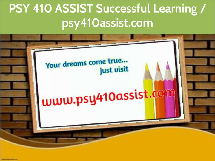 psy 410 assist successful learning psy410assist n.