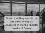 metal building structures are designed