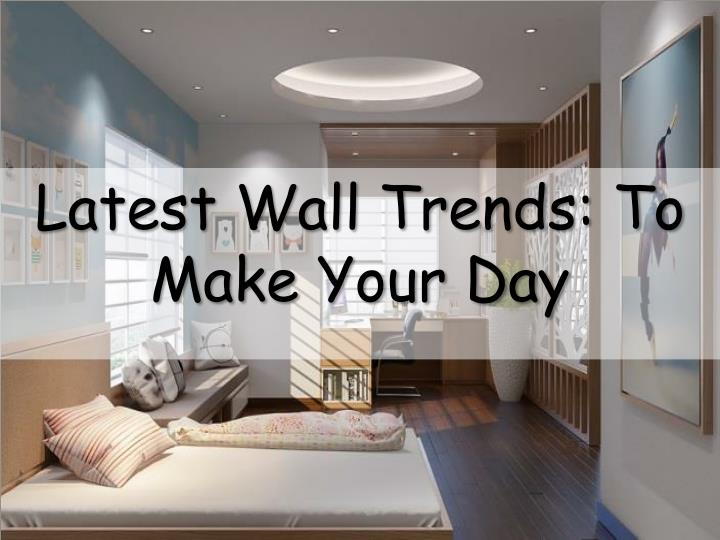 latest wall trends to make your day n.