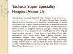 yashoda super speciality hospital about us