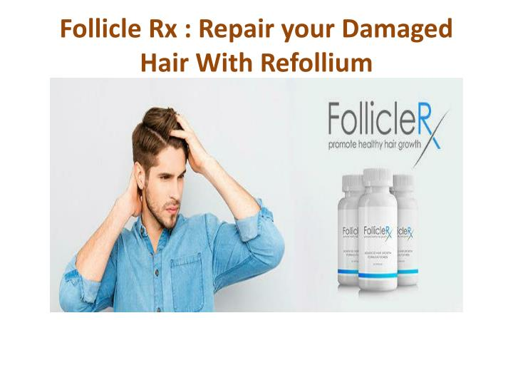 follicle rx repair your damaged hair with refollium n.