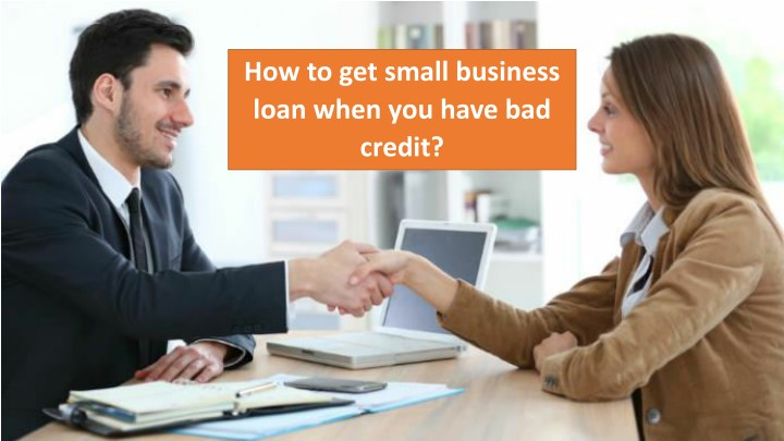 how to get small business loan when you have n.