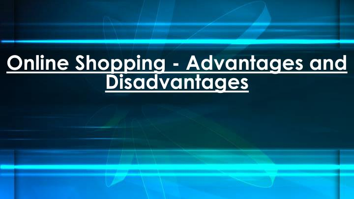 online shopping advantages and disadvantages n.