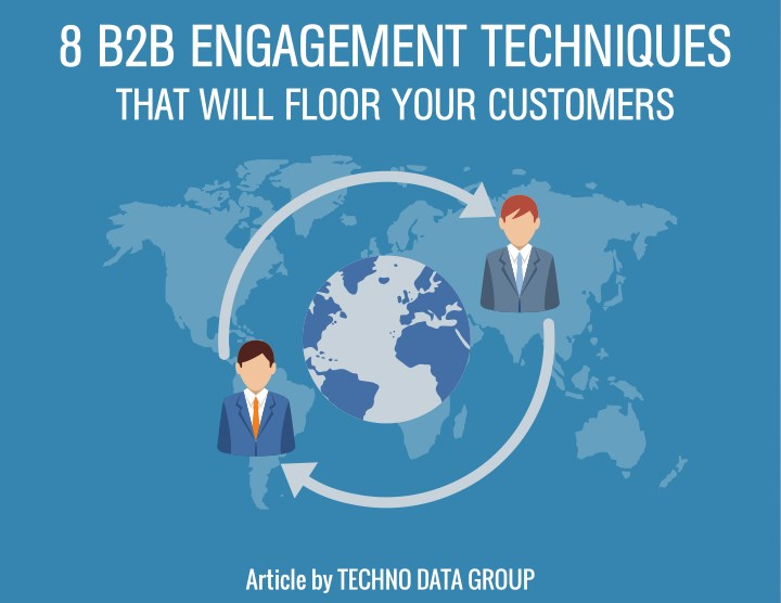 8 b2b engagement techniques that will floor your n.