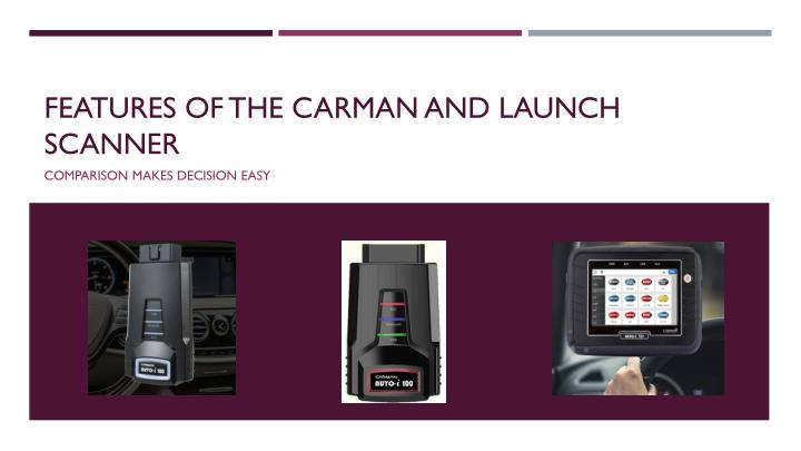features of the carman and launch scanner n.