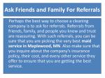ask friends and family for referrals